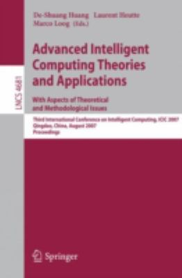 Advanced Intelligent Computing Theories and Applications: With Aspects of Theoretical and Methodological Issues: Third International Conference on Int - Heutte, Laurent / Huang, De-Shuang / Loog, Marco