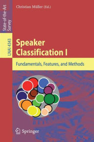 Speaker Classification I: Fundamentals, Features, and Methods - Christian Muller