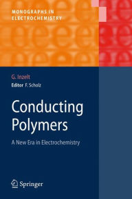 Conducting Polymers: A New Era in Electrochemistry - Gyorgy Inzelt