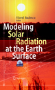Modeling Solar Radiation at the Earth's Surface - Viorel Badescu;  Viorel Badescu