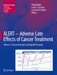 ALERT - Adverse Late Effects of Cancer Treatment - Philip Rubin; Louis S. Constine; Lawrence B. Marks