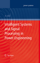 Intelligent Systems and Signal Processing in Power Engineering - Abhisek Ukil