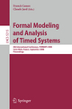 Formal Modeling and Analysis of Timed Systems - Franck Cassez; Claude Jard