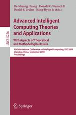 Advanced Intelligent Computing Theories and Applications. With Aspects of Theoretical and Methodological Issues - De-Shuang Huang; Donald C. Wunsch; Daniel S. Levine; Kang-Hyun Jo
