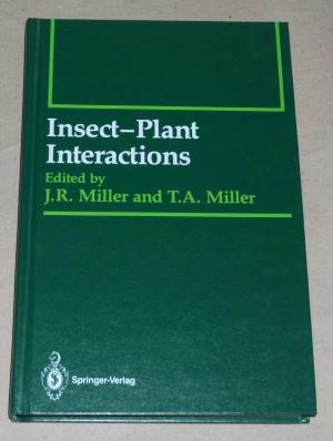 Insect plant interactions. - Miller, James R. [Hrsg.] Berenbaum, May [Mitverf.]
