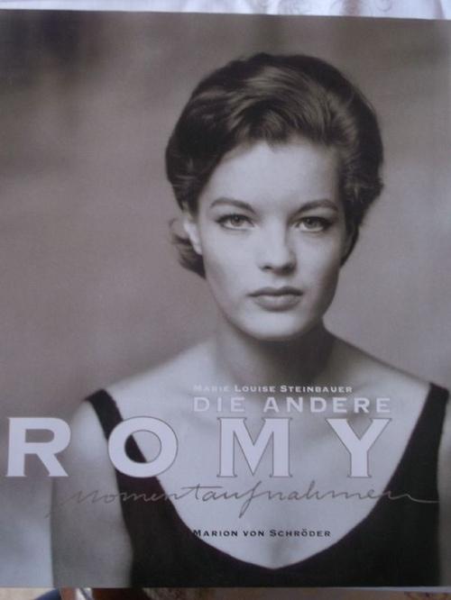 Die andere Romy: Momentaufnahmen. - Steinbauer, Marie Louise