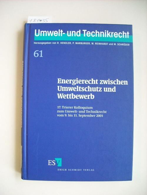 Energierecht zwischen Umweltschutz und Wettbewerb : vom 9. bis 11. September 2001 - Schmitt, Dieter