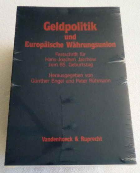 Geldpolitik und Europäische Währungsunion. Festschrift für Hans-Joachim Jarchow zum 65. Geburtstag - Engel, Günther / Rühmann, Peter (Herausg.)