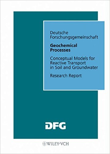 Research report / Deutsche Forschungsgemeinschaft Geochemical processes : conceptual models for reactive transport in soil and groundwater - Schulz, Horst D. [Hrsg.]
