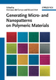 Generating Micro- and Nanopatterns on Polymeric Materials - Aránzazu del Campo; Eduard Arzt