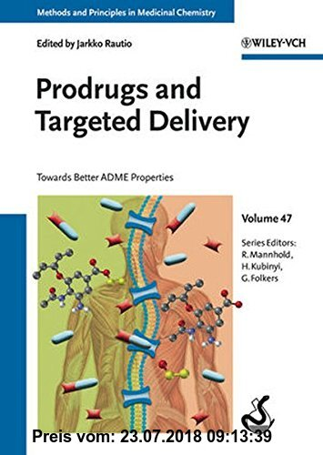 Gebr. - Prodrugs and Targeted Delivery: Towards Better ADME Properties (Methods and Principles in Medicinal Chemistry, Band 47)