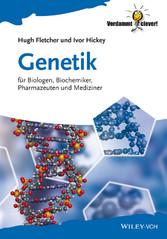 Genetik - fur Biologen, Biochemiker, Pharmazeuten und Mediziner - Hugh Fletcher, Ivor Hickey, Claudia Horstmann