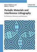 Edwin L. Thomas;Martin Maldovan: Periodic Materials and Interference Lithography