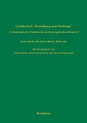 Landschaft, Besiedlung und Siedlung. Archäologische Studien im nordeuropäischen Kontext