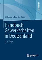 Die Gewerkschaften in Politik und Gesellschaft der Bundesrepublik Deutschland: Ein Handbuch
