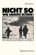Oechsle, Mechthild;Bents, Henri;Brauer, Heinz;Flieger, Jutta;Neumann, Enno: Nicht so wie unsere Eltern!