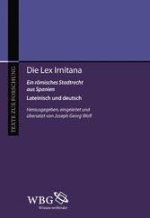 Die Lex Irniterna - Ein römisches Stadtrecht aus Spanien - Joseph Georg Wolf