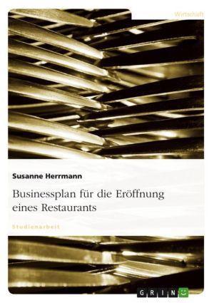 Businessplan für die Eröffnung eines Restaurants - Susanne Herrmann