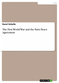 The First World War and the Paris Peace Agreement - Schelle, Karel