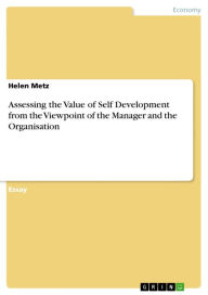 Assessing the Value of Self Development from the Viewpoint of the Manager and the Organisation - Helen Metz