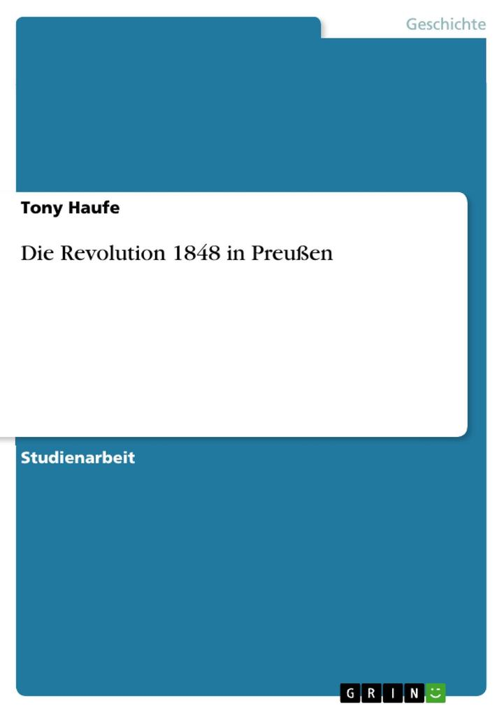 Die Revolution 1848 in Preußen als eBook Download von Tony Haufe - Tony Haufe