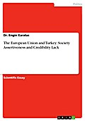 The European Union and Turkey: Society Assertiveness and Credibility Lack - Dr. Engin Karatas
