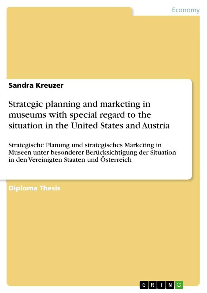 Strategic planning and marketing in museums with special regard to the situation in the United States and Austria als eBook Download von Sandra Kr... - Sandra Kreuzer