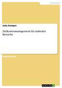 Kemper, Julia: Zielkostenmanagement für indirekte Bereiche