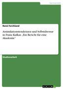 Ferchland, René: Assimilationstendenzen und Selbstdressur in Franz Kafkas Ein Bericht für eine Akademie