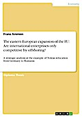 The eastern European expansion of the EU: Are international enterprises only competitive by offshoring? - Franz Ammon