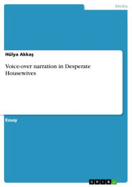 Voice-over narration in Desperate Housewives - Hülya Akka?