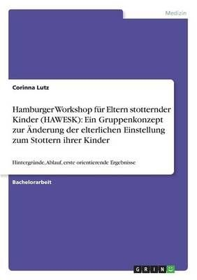 Hamburger Workshop Fur Eltern Stotternder Kinder (Hawesk) - Corinna Lutz