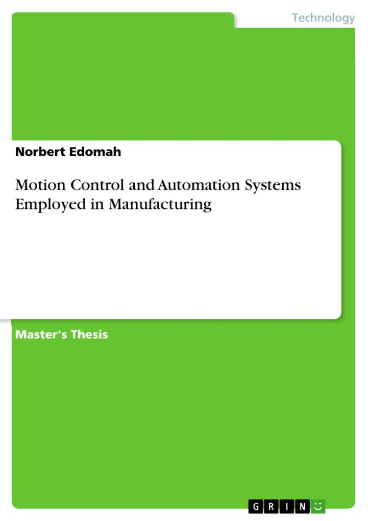 Motion Control and Automation Systems Employed in Manufacturing als eBook von Norbert Edomah - GRIN Publishing