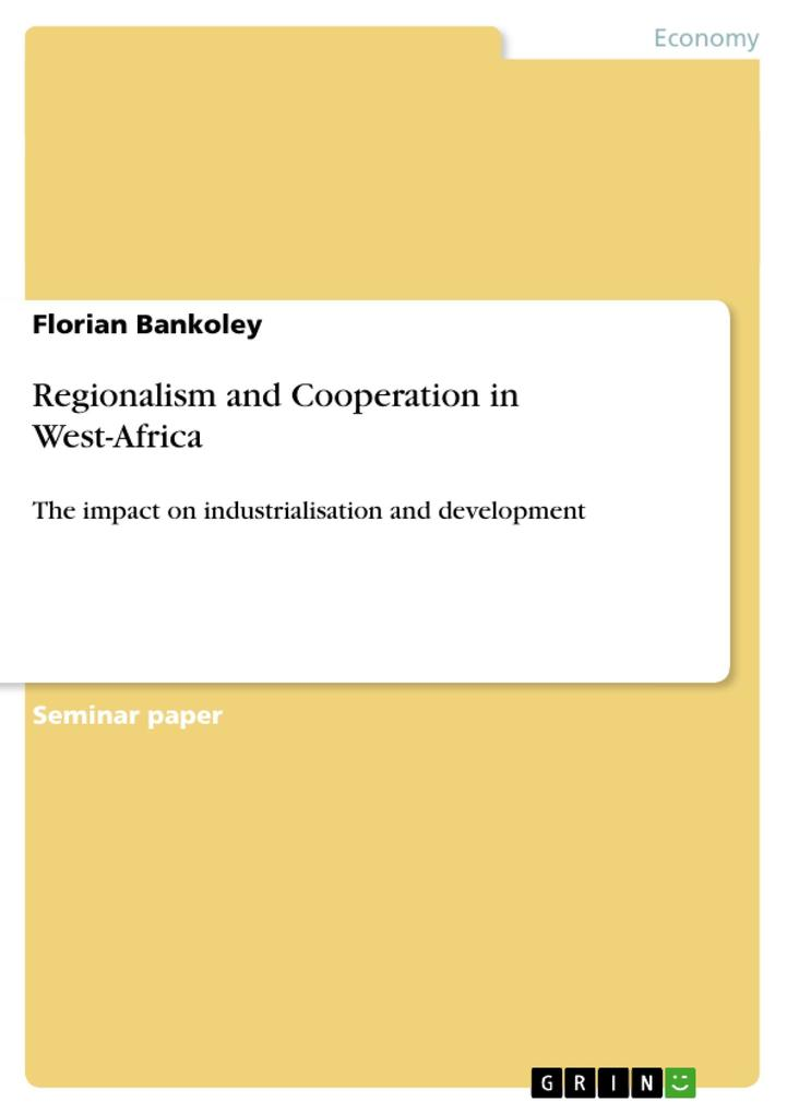 Regionalism and Cooperation in West-Africa als Buch von Florian Bankoley - GRIN Publishing