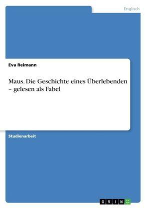 Akademische Schriftenreihe: Maus. Die Geschichte eines Überlebenden - gelesen als Fabel - Reimann, Eva