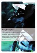 Tiergestützte Interventionen in der Sozialen Arbeit