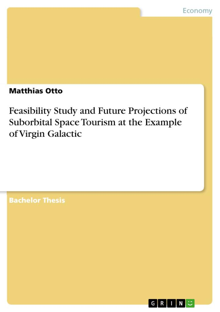 Feasibility Study and Future Projections of Suborbital Space Tourism at the Example of Virgin Galactic als Buch von Matthias Otto - Matthias Otto
