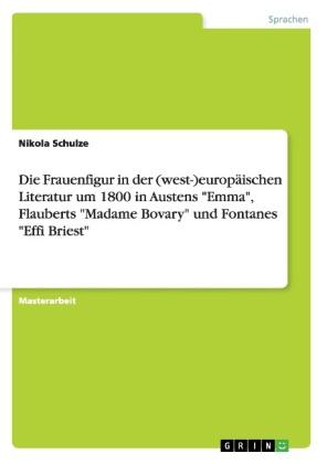 Akademische Schriftenreihe: Die Frauenfigur in der (west-)europäischen Literatur um 1800 in Austens