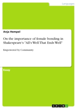 """On the importance of female bonding in Shakespeare's """"All's Well That Ends Well"""""""