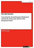 Can a directly elected European Parliament abolish the democratic deficit of the European Union? - Nina Eder-Haslehner