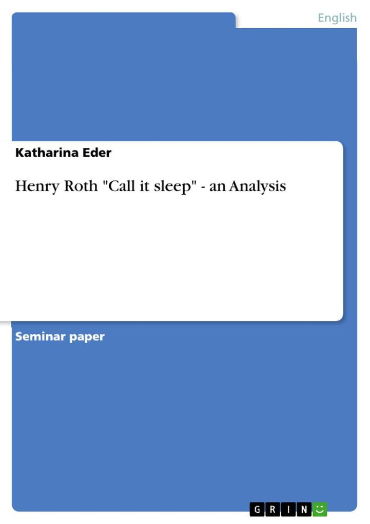 Henry Roth Call it sleep - an Analysis als eBook von Katharina Eder - GRIN Publishing