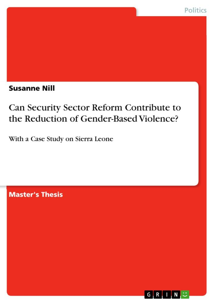 Can Security Sector Reform Contribute to the Reduction of Gender-Based Violence? als eBook von Susanne Nill - GRIN Publishing