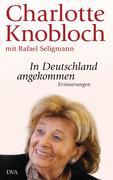Knobloch, Charlotte;Seligmann, Rafael: In Deutschland angekommen