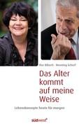 Biberti, Ilse;Scherf, Henning: Das Alter kommt auf meine Weise