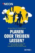Michael Ebert;Timm Klotzek: Planen oder treiben lassen?