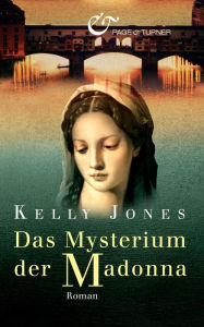 Das Mysterium der Madonna: Roman - Kelly Jones