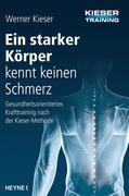 Kieser, Werner: Ein starker Körper kennt keinen Schmerz