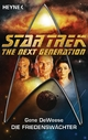 Star Trek - The Next Generation: Die Friedenswächter - Gene DeWeese