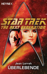 Star Trek - The Next Generation: Überlebende: Roman - Jean Lorrah
