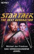 Friedman, Michael Jan: Star Trek - The Next Generation: Das verschwundene Juwel